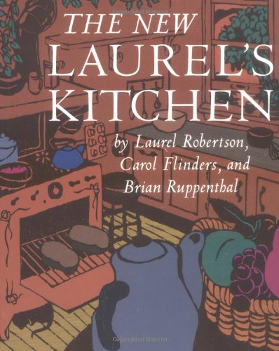 The New Laurel's Kitchen: A Handbook for Vegetarian Cookery & Nutrition