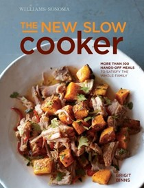 The New Slow Cooker (Williams-Sonoma): More Than 100 Hands-Off Meals to Satisfy the Whole Family