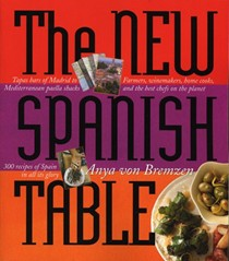 The New Spanish Table: 300 Recipes of Spain in All Its Glory
