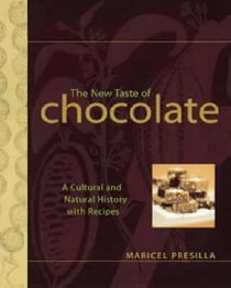The New Taste of Chocolate: A Cultural and Natural History of Cacao with Recipes