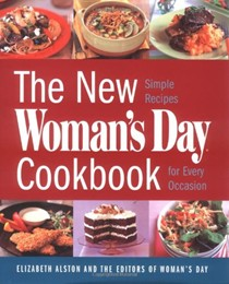 The New Woman's Day Cookbook: Simple and Healthy Recipes for Every Occasion
