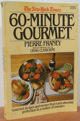 The New York Times 60-Minute Gourmet: The Classic Bestselling Cookbook with Introduction by Craig Claiborne