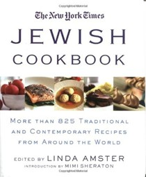 The New York Times Jewish Cookbook: More Than 825 Traditional & Contemporary Recipes from Around the World
