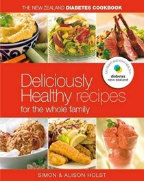 The New Zealand Diabetes Cookbook: Deliciously Healthy Recipes for the Whole Family