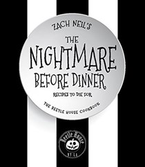 The Nightmare Before Dinner: Recipes to Die For: The Official Beetle House Cookbook