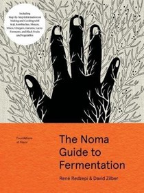 The Noma Guide to Fermentation: Foundations of Flavor