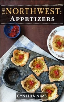 The Northwest: Appetizers (The Northwest E-Cookbooks Series)