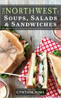 The Northwest: Soups, Salads & Sandwiches (The Northwest E-Cookbooks Series)