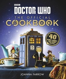 The Official Doctor Who Cookbook: 40 Wibbly-Wobbly Timey-Wimey Recipes