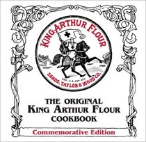 The Original King Arthur Flour Cookbook