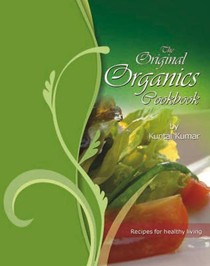 The Original Organics Cookbook: Recipes for Healthy Living
