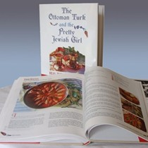 The Ottoman Turk and the Pretty Jewish Girl: Real Turkish Cooking