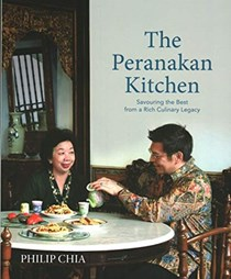 The Peranakan Kitchen: Savouring the Best from a Rich Culinary Legacy