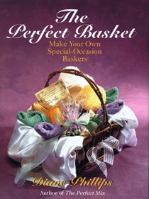 The Perfect Basket: Make Your Own Special Occasion Baskets