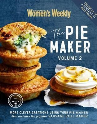The Pie Maker: Volume 2: More Clever Creations Using Your Pie Maker