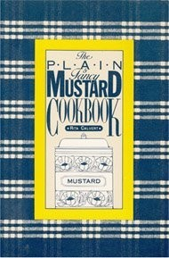 The Plain & Fancy Mustard Cookbok