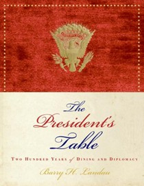 The Presidents Table: 200 Years of Dining And Diplomacy