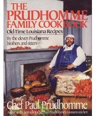 The Prudhomme Family Cookbook: Old-Time Louisiana Recipes by the Eleven Prudhomme Brothers and Sisters