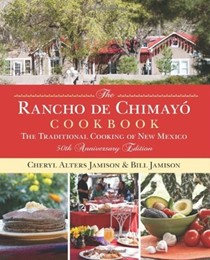 The Rancho de Chimayó Cookbook (50th Anniversary Edition): The Traditional Cooking of New Mexico