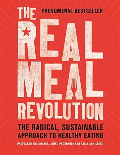 The Real Meal Revolution (Age of Legends Series): The Radical, Sustainable Approach to Healthy Eating