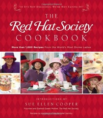The Red Hat Society Cookbook: More Than 1000 Recipes From The World's Most Divine Ladies