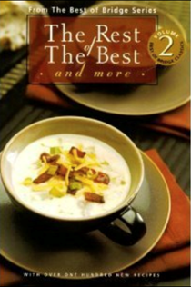 The Rest of the Best and More (The Best of Bridge Series,Volume 2): With Over One Hundred New Recipes