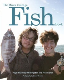 The River Cottage Fish Book: The Definitive Guide to Sourcing and Cooking Sustainable Fish and Shellfish
