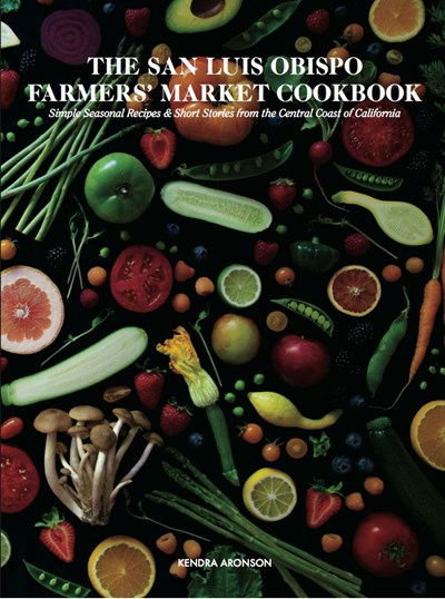 San Luis Obispo Farmers' Market Cookbook
