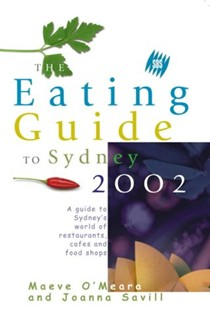 The SBS Eating Guide to Sydney 2002: A Guide to Sydney's World of Restaurants, Cafes and Food Shops
