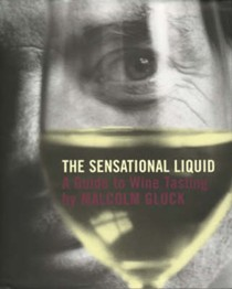 The Sensational Liquid: A Guide to Wine Tasting