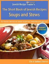 The Short Book of Jewish Recipes: Soups and Stews