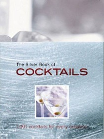 The Silver Book of Cocktails: 1001 Cocktails for Every Occasion