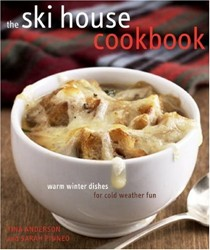 The Ski House Cookbook: Warm Dishes for Cold Weather Fun