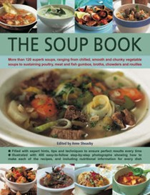 The Soup Book: More Than 120 Superb Soups