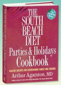 The South Beach Diet Parties & Holidays Cookbook: Healthy Recipes for Entertaining Family and Friends