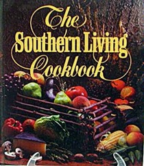 The Southern Living Cookbook: From the Foods Staff of Southern Living Magazine