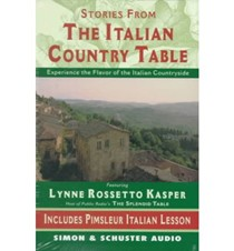 The Stories from the Italian Country Table: Exploring the Culture of Italian Farmhouse Cooking