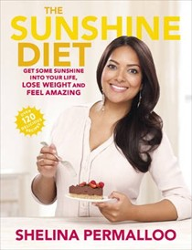 The Sunshine Diet: Get Some Sunshine into Your Life, Lose Weight and Feel Amazing