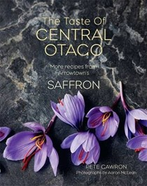 The Taste of Central Otago: More from Arrowtown's Saffron Restaurant