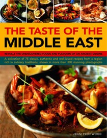 The Taste of The Middle East: The Food And Cooking Of A Rich Cultural Heritage