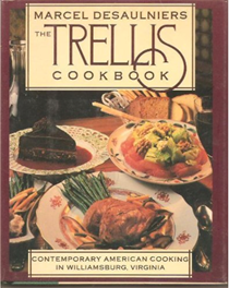 The Trellis Cookbook: Contemporary American Cooking in Colonial Williamsburg