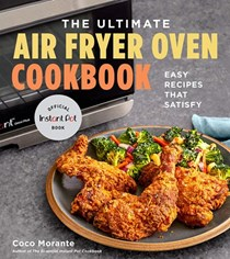The Ultimate Air Fryer Oven Cookbook: 100 Easy Recipes that Satisfy