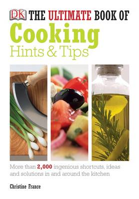 The Ultimate Book of Cooking Hints and Tips