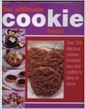 The Ultimate Cookie Book: Over 300 Biscuits, Brownies, Bars and Muffins to Bake at Home
