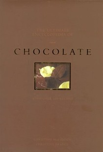 The Ultimate Encyclopedia of Chocolate: With Over 200 Recipes