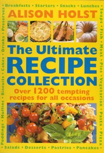 The Ultimate Recipe Collection: Over 1200 Tempting Recipes for All Occasions