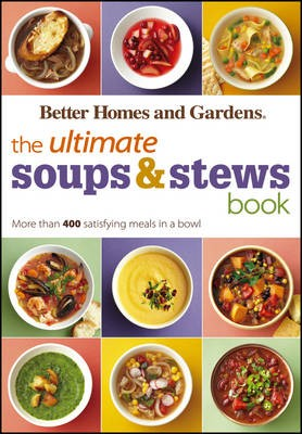 The Ultimate Soups and Stews Book: More Than 400 Satisfying Meals in a Bowl
