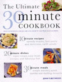 The Ultimate Thirty Minute Cookbook: Over 220 Delicious Dishes You Can Cook in Less Than Half an Hour