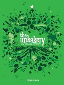 The Unbakery: Raw Organic Goodness
