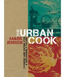 The Urban Cook: Cooking and Eating for a Sustainable Future